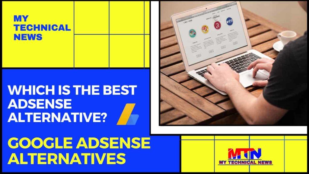 WHAT ARE THE BEST GOOGLE ADSENSE ALTERNATIVES?
