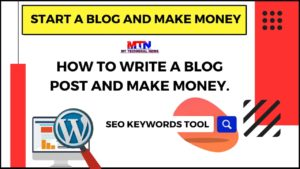 Read more about the article Write SEO Friendly Blog Post And Make Money In 2020
