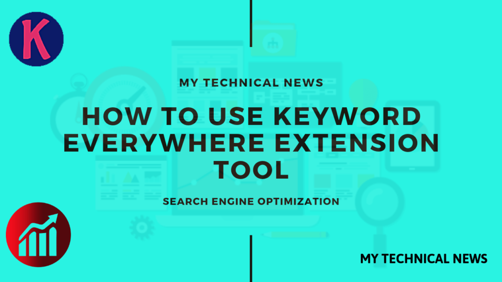 HOW TO USE KEYWORDS EVERYWHERE TOOL ON DESKTOP AND ANDROID MOBILE.