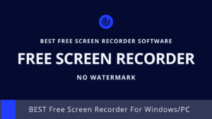 Read more about the article 2020 Latest Free Screen Recording Software For Windows With No Watermark.