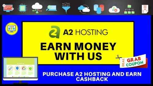 Purchase A2 Hosting And Get Cashback | Earn Money With Us
