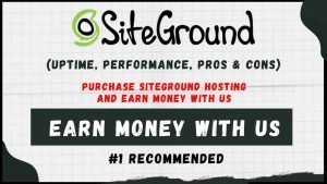 Purchase Siteground Hosting And Earn Money With Us   100% Trusted